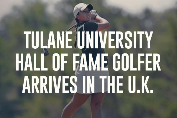 Tulane University Hall of Fame golfer, Maribel arrives in U.K.