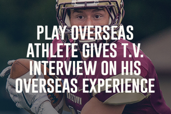 WATCH: Play Overseas Athlete Gives T.V. Interview On Overseas Experience