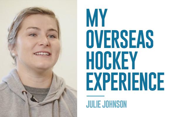 Julie Johnson: My Overseas Hockey Experience