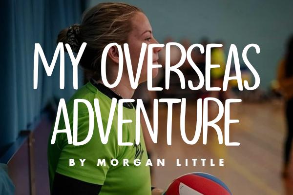 Morgan Little On Her Overseas Adventure