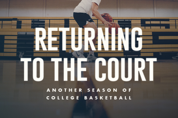 Returning To The Court: Another Season Of College Basketball