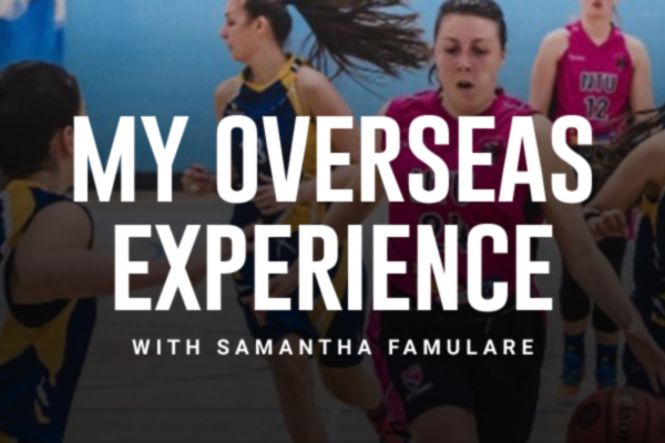 My Overseas Basketball Experience with Samantha Famulare